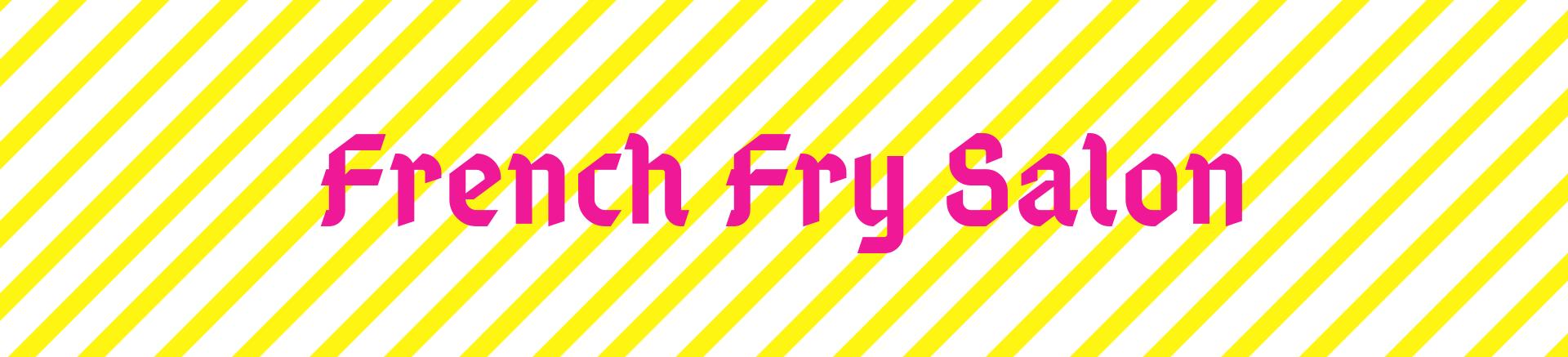 French Fry Salon